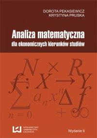 Analiza matematyczna dla ekonomicznych kierunków studiów - Dorota Pekasiewicz