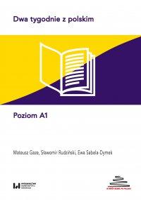 Dwa tygodnie z polskim. Poziom A1 - Ewa Sabela-Dymek