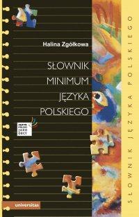 Słownik minimum języka polskiego - Halina Zgółkowa