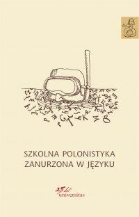 Szkolna polonistyka zanurzona w języku - Ewa Nowak