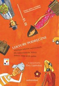 Lektury podręczne. Antologia tekstów satyrycznych dla cudzoziemców, którzy dobrze znają język polski - Ewa Lipińska