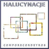 Halucynacje - Comporecordeyros