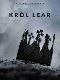 Król Lear - Opracowanie zbiorowe , William Shakespeare