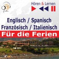 Englisch / Spanisch / Französisch / Italienisch - für die Ferien. Hören & Lernen - Dorota Guzik