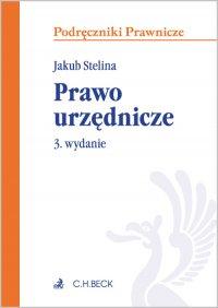 Prawo urzędnicze. Wydanie 3 - Jakub Stelina