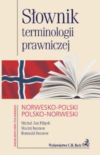 Słownik terminologii prawniczej norwesko-polski polsko-norweski - Maciej Iwanow