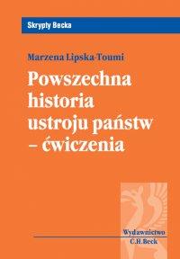 Powszechna historia ustroju państw-ćwiczenia - Marzena Lipska-Toumi