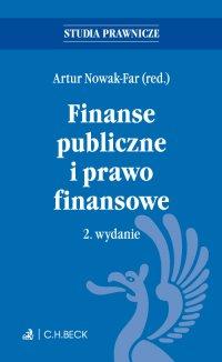 Finanse publiczne i prawo finansowe. Wydanie 2 - Artur Nowak-Far