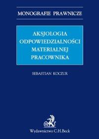 Aksjologia odpowiedzialności materialnej pracownika - Sebastian Koczur