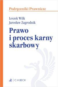 Prawo i proces karny skarbowy - Leszek Wilk