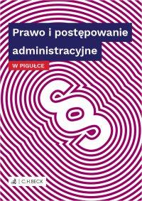 Prawo i postępowanie administracyjne w pigułce - Wioletta Żelazowska
