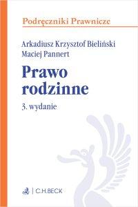 Prawo rodzinne. Wydanie 3 - Arkadiusz Krzysztof Bieliński