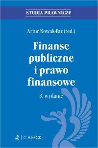 Finanse publiczne i prawo finansowe. Wydanie 3 - Artur Nowak-Far