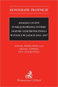 Analiza i oceny funkcjonowania systemu dozoru elektronicznego w Polsce w latach 2013-2017 - Tomasz Przesławski