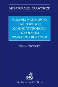 Zadania nadzorcze Państwowej Komisji wyborczej w polskim prawie wyborczym - Agata Pyrzyńska