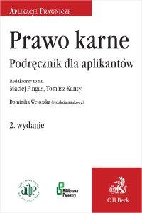 Prawo karne. Podręcznik dla aplikantów. Wydanie 2 - Dominika Wetoszka