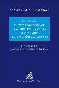 Ochrona danych osobowych jako realizacja zadań w obszarze bezpieczeństwa państwa - Justyna Kurek