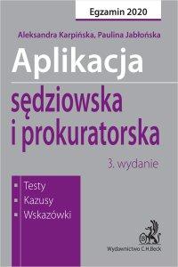 Aplikacja sędziowska i prokuratorska. Testy kazusy wskazówki. Wydanie 3 - Paulina Jabłońska