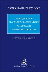 Nawiązywanie stosunków zatrudnienia w służbach zmilitaryzowanych - Małgorzata Grześków
