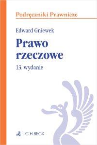 Prawo rzeczowe. Wydanie 13 - Edward Gniewek