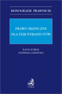 Prawo medyczne dla fizjoterapeutów - Rafał Kubiak prof. UŁ i prof. UM w Łodzi