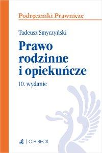 Prawo rodzinne i opiekuńcze. Wydanie 10 - Tadeusz Smyczyński