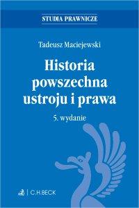 Historia powszechna ustroju i prawa. Wydanie 5 - Tadeusz Maciejewski