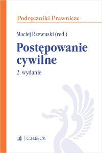 Postępowanie cywilne. Wydanie 2 - Maciej Rzewuski