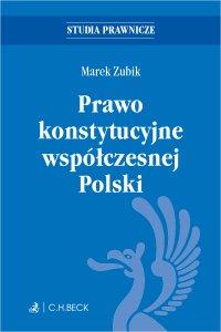 Prawo konstytucyjne współczesnej Polski - Marek Zubik