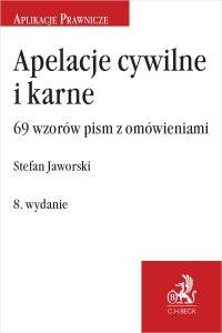 Apelacje cywilne i karne. 69 wzorów pism z omówieniami. Wydanie 8 - Stefan Jaworski