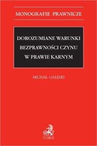 Dorozumiane warunki bezprawności czynu w prawie karnym - Michał Gałęski