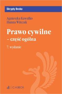 Prawo cywilne - część ogólna. Wydanie 7 - Agnieszka Kawałko