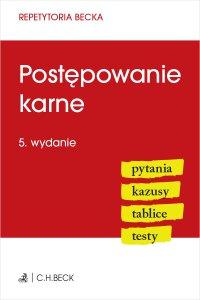 Postępowanie karne. Pytania. Kazusy. Tablice. Testy. Wydanie 5 - Anna Grochowska-Wasilewska