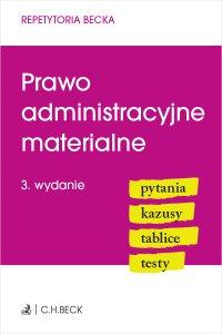 Prawo administracyjne materialne. Pytania. Kazusy. Tablice. Testy. Wydanie 3 - Joanna Ablewicz