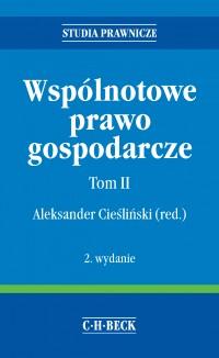 Wspólnotowe prawo gospodarcze. Tom II - Dariusz Adamski