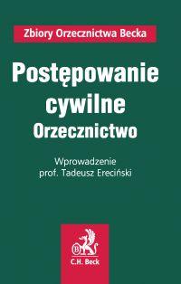Postępowanie cywilne. Orzecznictwo - Tadeusz Ereciński