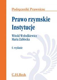 Prawo rzymskie. Instytucje. Wydanie 6 - Witold Wołodkiewicz