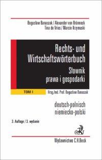 Rechts- und Wirtschaftswörterbuch. Słownik prawa i gospodarki. Tom 1 - Bogusław Banaszak