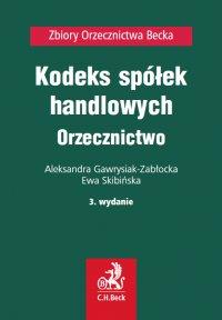 Kodeks spółek handlowych. Orzecznictwo - Ewa Skibińska