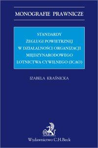 Standardy żeglugi powietrznej w działalności Organizacji Międzynarodowego Lotnictwa Cywilnego (ICAO) - Izabela Kraśnicka