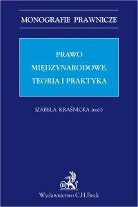 Prawo międzynarodowe. Teoria i praktyka - Izabela Kraśnicka