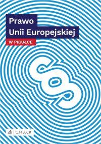 Prawo Unii Europejskiej w pigułce - Wioletta Żelazowska