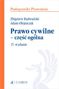 Prawo cywilne - część ogólna. Wydanie 15 - Adam Olejniczak