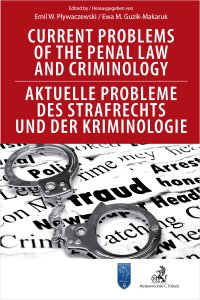 Current Problems of the Penal Law and Criminology. Aktuelle Probleme des Strafrechts und der Kriminologie - Ewa Guzik-Makaruk