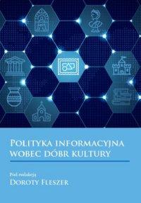 Polityka informacyjna wobec dobr kultury - Opracowanie zbiorowe