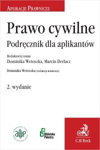 Prawo cywilne. Podręcznik dla aplikantów. Wydanie 2 - Dominika Wetoszka