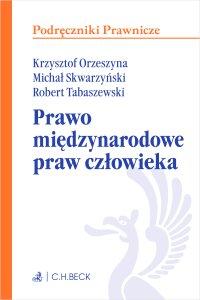 Prawo międzynarodowe praw człowieka - Krzysztof Orzeszyna