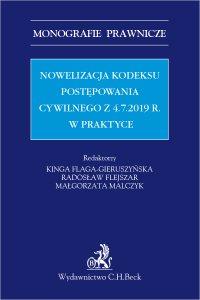 Nowelizacja Kodeksu postępowania cywilnego z 4.7.2019 r. w praktyce - Kinga Flaga-Gieruszyńska