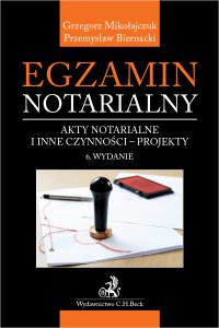 Egzamin notarialny 2020. Akty notarialne i inne czynności - projekty. Wydanie 6 - Przemysław Biernacki