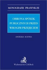 Obrona spółek publicznych przed wrogim przejęciem - Angelika Kozyra